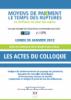 Actes du COLLOQUE ADEN : Moyens de paiement - le temps des ruptures - Janvier 2012
